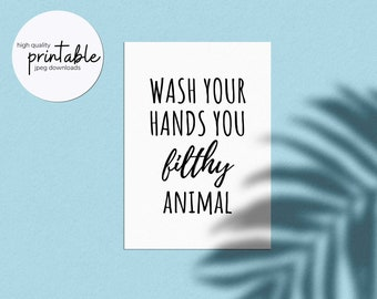 Wash Your Hands You Filthy Animal, Bathroom Wall Art Printable, Wash Your Hands Print, Funny Toilet Prints, Multiple Sizes Available