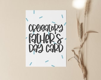 Obligatory Father's Day Card, Funny Fathers Day Card, Printable Greetings Card for Dad, Silly Card for Him, Digital Download ONLY