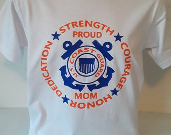 5c96c65a Proud Mom/Sister/Brother/Dad U.S. Coast Guard - Strength, Courage, Honor,  Dedication