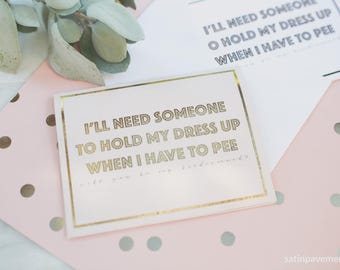 Bridemaid Proposal Card - I'll Need Someone to Hold My Dress - Will you be my Bridesmaid - Maid of Honor Proposal ((SINGLE CARD))