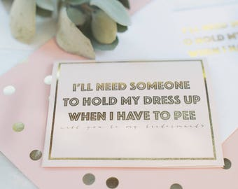 CARD SET - I'll Need Someone to Hold My Dress - Will you be my Bridesmaid - Bridesmaid Proposal - Maid of Honor Proposal