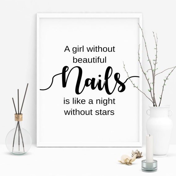 Nail Salon Decor, A Girl without Beautiful Nails is Like a Night without  Stars, Nail Quotes, Nail Wall Art, Nail Stylist Decor, Stylist Gift