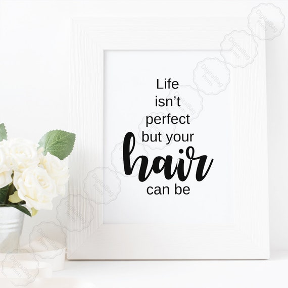 Hair Salon Quote, Salon Wall Art, Hair Wall Decor, Hair Stylist Quote,  Salon Room Decor, Life Isn't Perfect But Your Hair Can Be Hair Poster