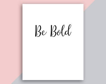 Be Bold Printable Download