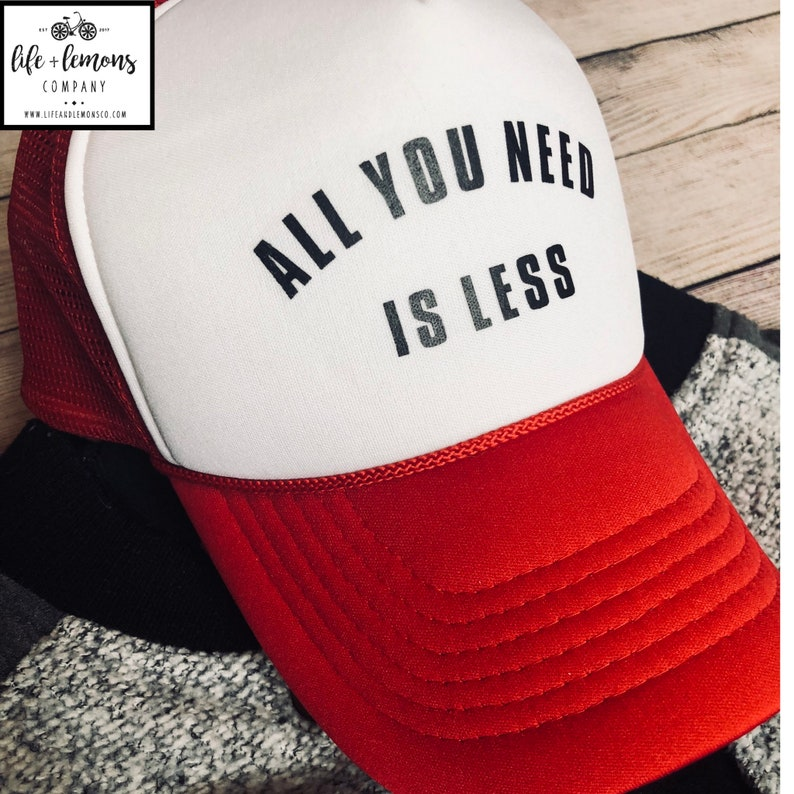 ae70a67c22097 All you need is LESS Trucker hat Cute Trucker Hat