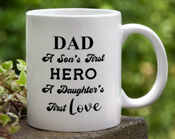 Hero Dad Gift - Coffee Mug, Dad Son's First Hero Daughter's First Love, Gift from Kids, Christmas Birthday Fathers Day for Husband from Wife