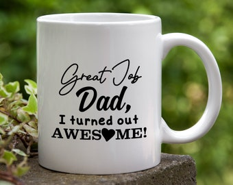 Great Job Dad Ceramic Coffee Mug. Gift for Dad, Father's Day Mug, Gift for Him