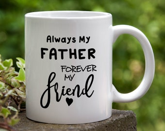 Always my Father Ceramic Coffee Mug. Gift for Dad, Father's Day Mug, Gift for Him