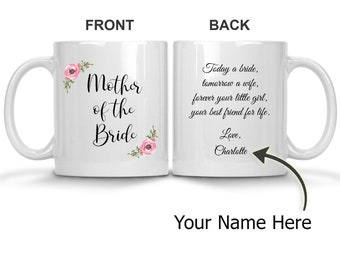 Mother of Bride Gift - Coffee Mug, Today a Bride Tomorrow A Wife Forever Your Little Girl Your Best Friend for Life,PERSONALIZED for Mom