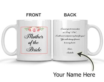 Coffee Mug - Mother of the Bride - I Will Never Outgrow My Love for You, PERSONALIZED Wedding Gift for Mom, Daughter to Mother Present