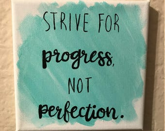 Strive for Progress, Not Perfection. Mini Sign   Canvas