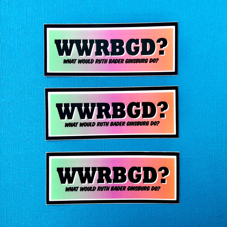 WWRBGD What Would Ruth Bader Ginsburg Do Vinyl Sticker  image 0
