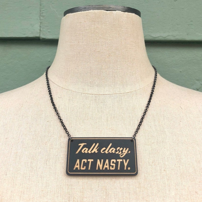 Talk Classy Act Nasty Black Necklace  Laser Cut Wood Jewelry image 0