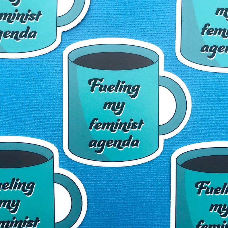 Fueling My Feminist Agenda Vinyl Sticker  Coffee Tea Mug image 0