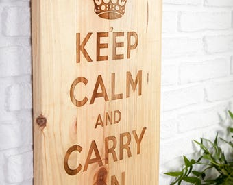 Recycled wooden sign with engraved - Keep Calm and Carry On -