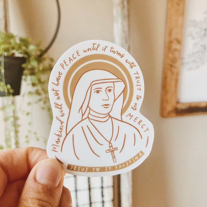 St. Faustina Sticker St. Faustina Quote Divine Mercy image 0