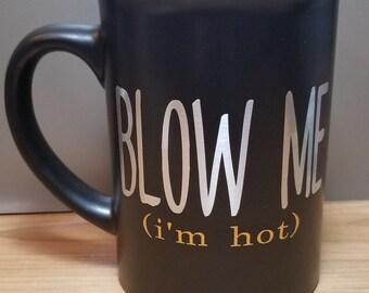 Blow Me Black Mug