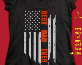 b67de62a USA flag best dad ever, dad svg, Distressed Flag Svg, fathers day Cut Files  Fire, Vinyl Decal Design T-shirt, for Cricut Silhouette