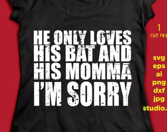 He Only Loves His Bat And His Momma Svg Etsy