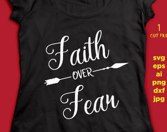 Faith Over Fear, SVG - Arrow SVG, saying SVG , eps, svg, png, jpg, studio.3 instant download design for cricut or silhouette