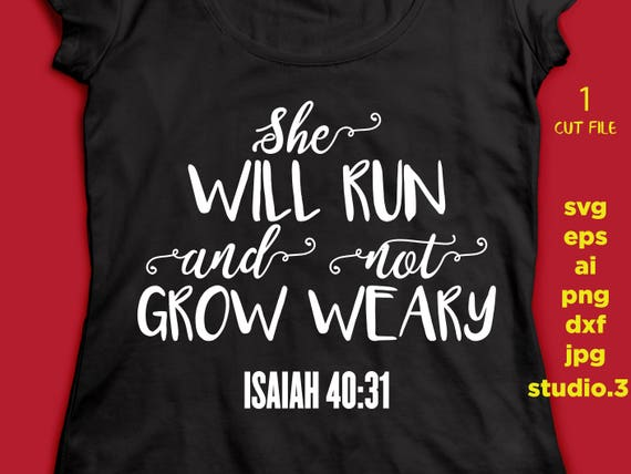 she will run and not grow weary isaiah 40 31 svg bible verse etsy