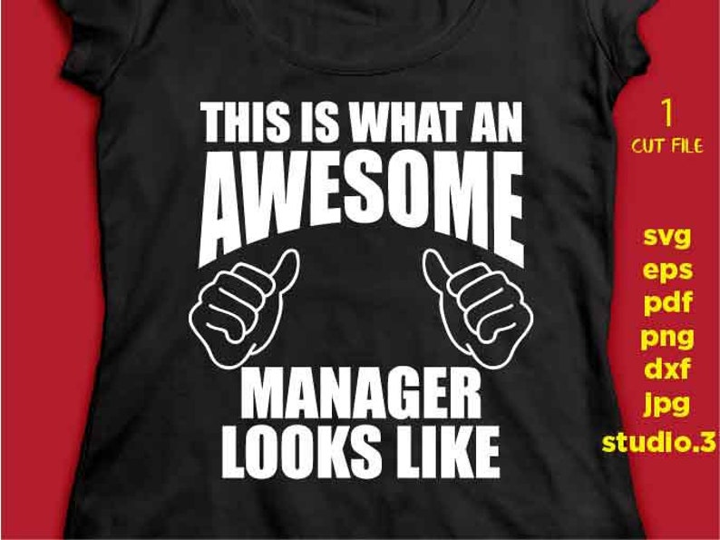 jpg reverse cut file Cut file DxF EpS manager tee shirt svg manager SVG boss cut file This is what an Awesome manager looks like png