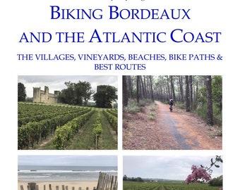 Biking Bordeaux  And The Villages, Vineyards, Beaches, Bike Paths & Best Routes