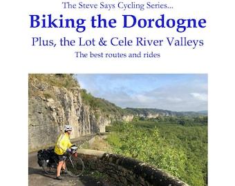 Biking the Dordogne Plus, the Lot & Cele River Valleys