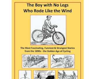 The Boy with No Legs Who Rode Like the Wind