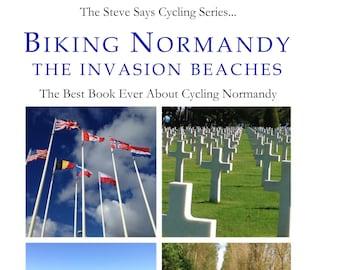 Biking Normandy The Invasion Beaches