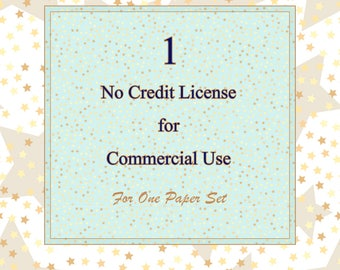 License for Commercial Use, No credit Commercial License for ONE digital paper set, up to 100 prints. No credit required