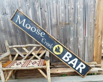 Bar Sign/XL-Moose Creek Bar Rustic Wood Sign/Handmade/Deer Camp/Cabin decor/Lodge decor/Man Cave decor/Free Shipping