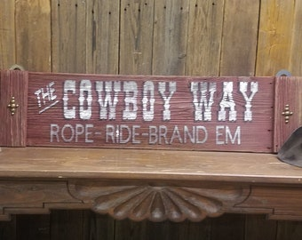 The COWBOY WAY Rope Ride Brand Em Rustic Wood Sign, Old West, Western decor, Cowboy, Ranch