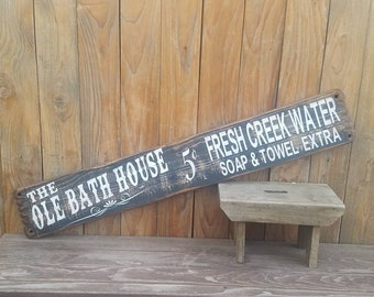 The Ole Bath House/Rustic/Wood/Sign/Bathroom/Cabin/Lodge/Western/Cowgirl/Cowboy/Old West/Outhouse/Bunkhouse/decor