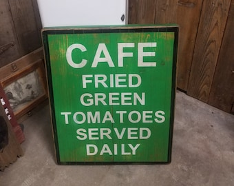 CAFE Fried Green Tomatoes Served Daily Rustic Wood Sign, Kitchen decor, Restaurant decor, Farmhouse style, Vintage Inspired