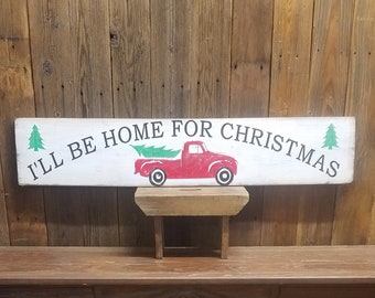 I'll Be Home For Christmas with Vintage Truck Rustic Wood Sign/Holiday/Winter/Christmas decor/Home decor/Christmas tree