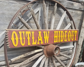 OUTLAW HIDEOUT/Rustic Wood Sign/Western/decor/Bar/Cabin/Cowboys/Ranch/Saloon/Man Cave/Cowgirls/Bunk House