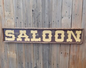 SALOON/Rustic/Carved/Wood/Sign/Western/décor/Ranch/Old West/Bar/Tavern/Man Cave/Bunk House/Barn