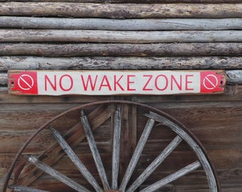 NO WAKE ZONE Rustic Wood Sign,Cabin decor, Boat dock decor, Nursery decor, Lake sign, Bedroom decor, Free Shipping