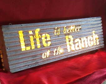 LIT SIGN Life is better at the Ranch Lit Sign/Corrugated metal/Western sign/Cowboy sign/Cowgirl sign/Ranch sign/Farm sign