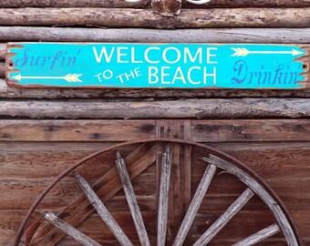Welcome to the Beach Surfin' Drinkin' Rustic Wood Sign/Beach house decor/Ocean decor