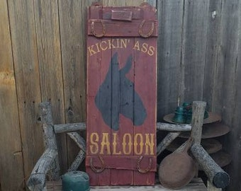 KICKIN ASS SALOON Rustic Wood Sign/Bar/Tavern/Man Cave/Old West/Western decor/Patio/Deck/Cabin/Vintage Inspired/Mules/Beer/Whiskey