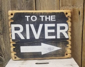 TO THE RIVER/Rustic Wood Sign/Fishing/Cabin/Hunting/Lodge/Dock/Decor