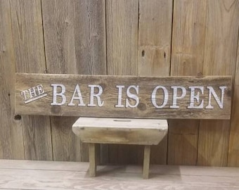 The BAR IS OPEN/Rustic Wood Sign/Man Cave/Cabin/Home/Decor/Beer/Whiskey/Saloon