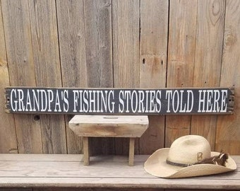 GRANDPA'S FISHING STORIES Told Here/Rustic Wood Sign/Cabin/Lodge/Man Cave/Home/Decor/Lake/River/Camp