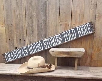 GRANDPA'S RODEO STORIES Told Here/Rustic Wood Sign/Cabin/Lodge/Man Cave/Home/Decor/Ranch/Cowboys/Western/Bunk House/Barn