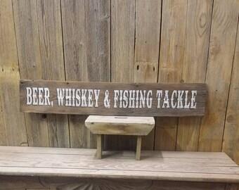 Beer, Whiskey & Fishing Tackle/Rustic Wood Sign/Man Cave/Cabin/Home/Decor/Marina/Boat Dock
