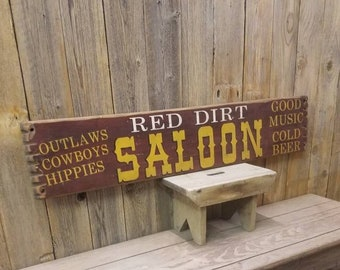 RED DIRT SALOON/ Rustic Wood Sign, Western decor, Ranch sign, Old West, Bar, Tavern, Man Cave, Bunk House, Barn