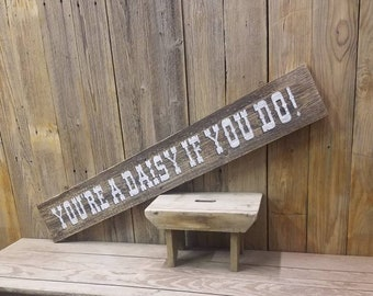 You're A Daisy If You Do!/Rustic wood sign/Tombstone/Western/Old West/Doc Holiday/Western Movies