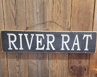 River Rat Rustic Wood Sign/Cabin decor/Lodge decor/River/Fishing/Canoe/Rafting
